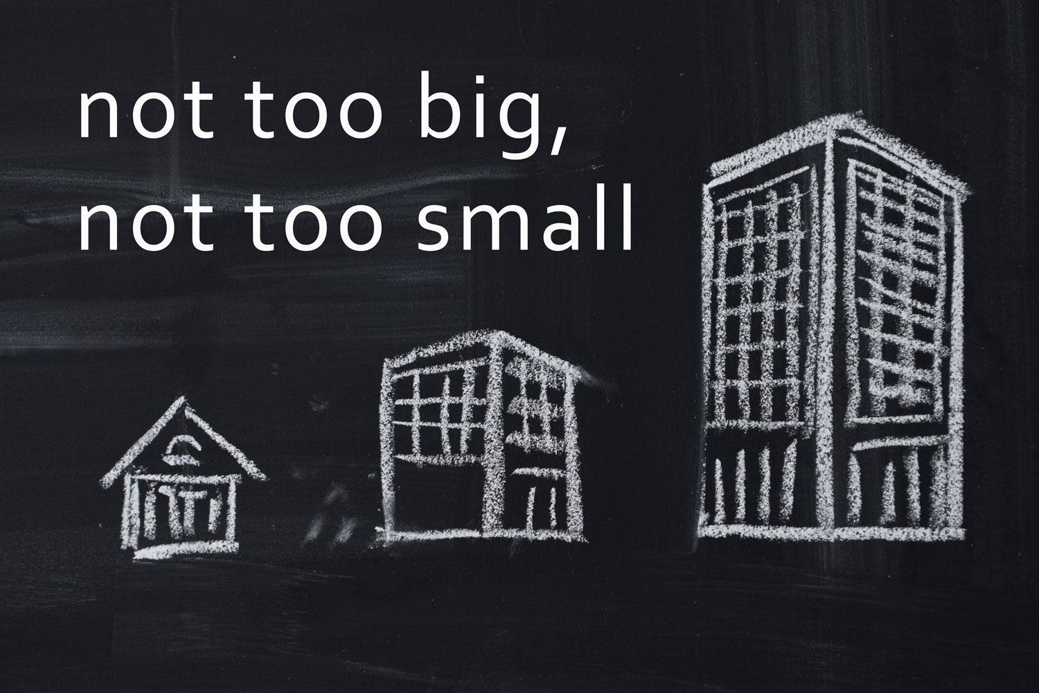not too big, not too small building scale